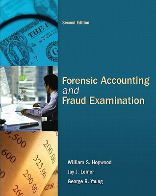 Forensic Accounting and Fraud Examination - Hopwood, William S, and Leiner, Jay J, and Young, George R