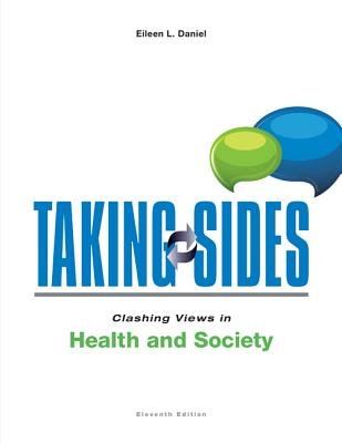 Taking Sides: Clashing Views in Health and Society - Daniel, Eileen