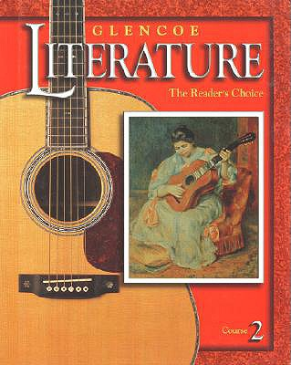 Glencoe Literature: The Reader's Choice, Course 2, Student Edition - McGraw-Hill (Creator)