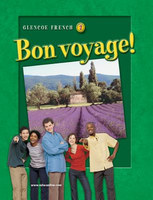 Glencoe French 2: Bon Voyage! - Schmitt, Conrad J, Ph.D., and Lutz, Katia B