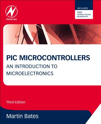 PIC Microcontrollers: An Introduction to Microelectronics - Bates, Martin