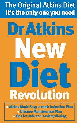 Dr. Atkins' New Diet Revolution: The No-hunger, Luxurious Weight Loss Plan That Really Works! - Atkins, Robert C., M.D.