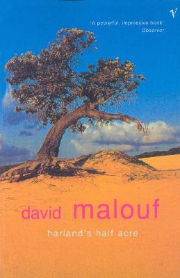 Harland's Half Acre - Malouf, David