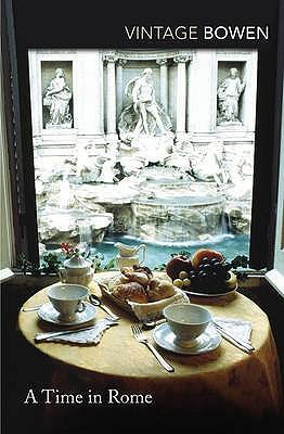 A Time in Rome - Bowen, Elizabeth