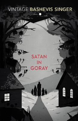 Satan in Goray - Singer, Isaac Bashevis, and Bashevis Singer