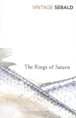 The Rings of Saturn - Sebald, W. G., and Hulse, Michael (Translated by)