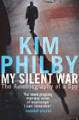 My Silent War: The Autobiography of a Spy - Philby, Kim