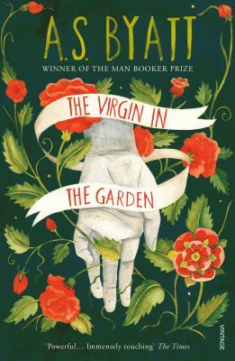 The Virgin in the Garden - Byatt, and Byatt, A S
