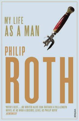 My Life as a Man - Roth, Philip