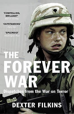The Forever War: Dispatches from the War on Terror - Filkins, Dexter