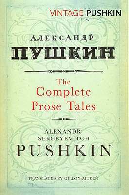 Complete Prose Tales - Pushkin, Aleksandr Sergeevich, and Aitken, Gillon R. (Translated by)