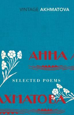 Selected Poems - Akhmatova, Anna, and Duffy, Carol Ann (Introduction by)