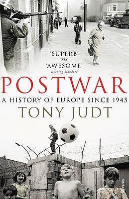 Postwar: A History of Europe Since 1945 - Judt, Tony