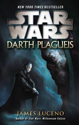 Star Wars: Darth Plagueis - Luceno, James