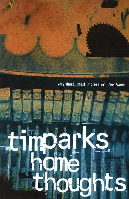 Home Thoughts - Parks, Tim