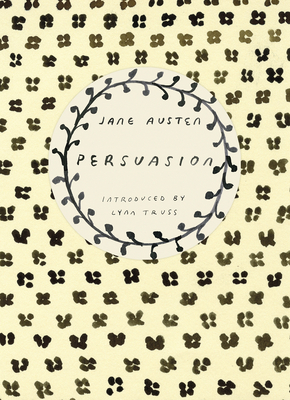 Persuasion - Austen, Jane, and Truss, Lynne (Introduction by), and Segal, Francesca (Introduction by)