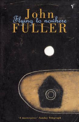 Flying to Nowhere - Fuller, John