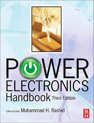 Power Electronics Handbook: Devices, Circuits, and Applications - Rashid, Muhammad H (Editor)