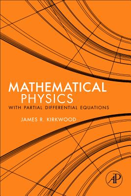 Mathematical Physics with Partial Differential Equations - Kirkwood, James R