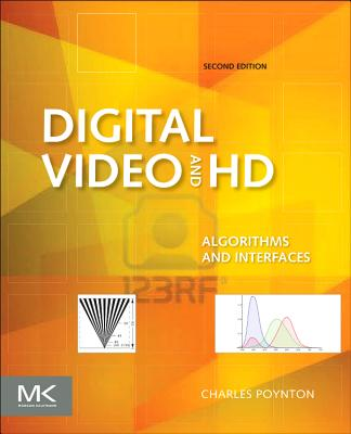Digital Video and HD: Algorithms and Interfaces - Poynton, Charles