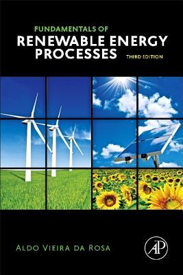 Fundamentals of Renewable Energy Processes - Da Rosa, Aldo V