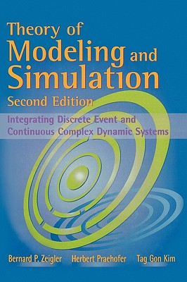 Theory of Modeling and Simulation - Zeigler, Bernard P, and Kim, Tag-Gon, and Praehofer, Herbert
