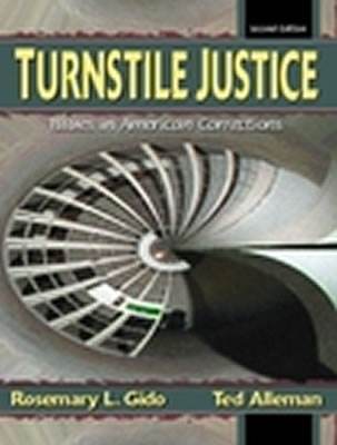 Turnstile Justice: Issues in American Corrections - Gido, Rosemary L, and Alleman, Ted