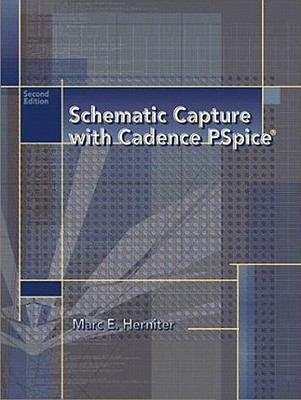 Schematic Capture with Cadence PSPICE - Herniter, Marc E