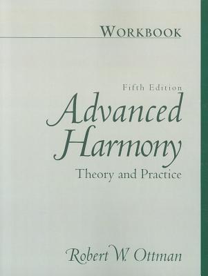 Advanced Harmony: Theory and Practice - Ottman, Robert W