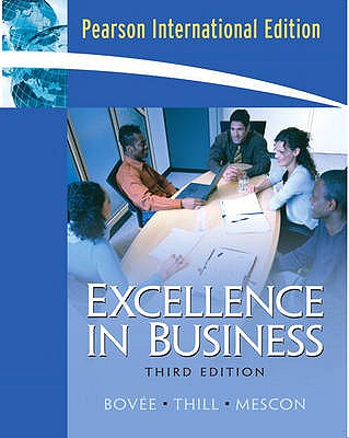 Excellence in Business - Bovee, Courtland L., and Thill, John V., and Mescon, Michael H.
