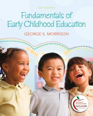 Fundamentals of Early Childhood Education - Morrison, George S