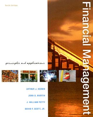 Financial Management: Principles and Applications - Keown, Arthur J, and Martin, John D, and Petty, J William