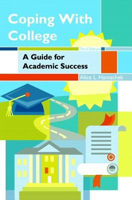 Coping with College: A Guide for Academic Success - Hamachek, Alice L
