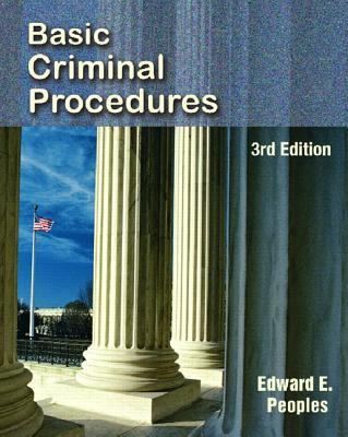 Basic Criminal Procedures - Peoples, Edward E