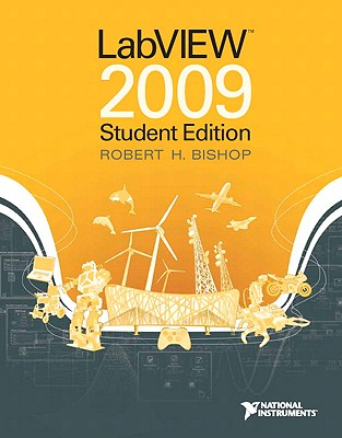 LabVIEW 2009, Student Edition - Bishop, Robert H