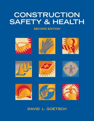 Construction Safety & Health - Goetsch, David L.
