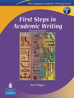 First Steps in Academic Writing - Hogue, Ann