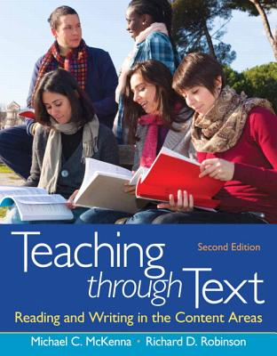 Teaching Through Text: Reading and Writing in the Content Areas - McKenna, Michael C., and Robinson, Richard D.