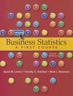 Business Statistics - Levine, David M., and Krehbiel, Timothy C., and Berenson, Mark L.