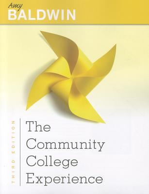 The Community College Experience - Baldwin, Amy, and Tietje, Brian