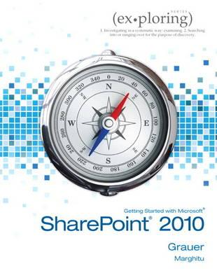 Exploring Getting Started with SharePoint 2010 - Marghitu, Daniela, and Grauer, Robert, and Poatsy, Mary Anne