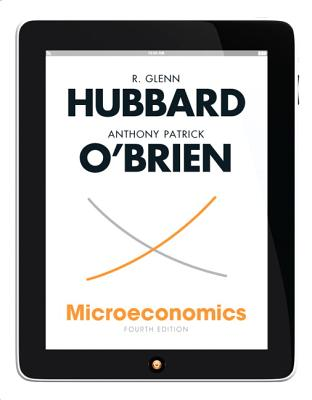 Microeconomics - Hubbard, R. Glenn, and O'Brien, Anthony P.