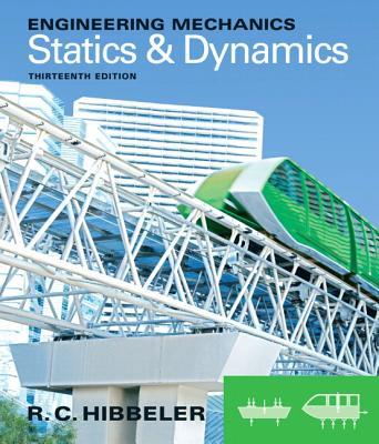Engineering Mechanics: Statics & Dynamics - Hibbeler, Russell C.