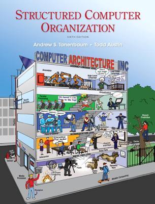 Structured Computer Organization - Tanenbaum, Andrew S., and Austin, Todd