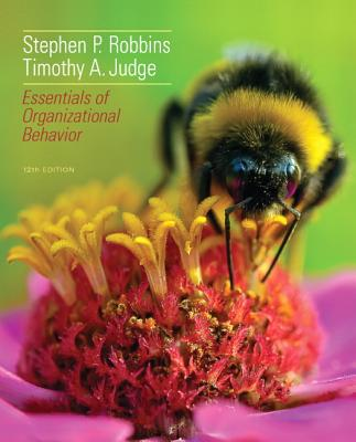 Essentials of Organizational Behavior - Robbins, Stephen P., and Judge, Timothy A.