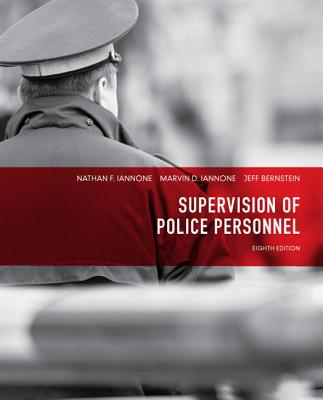 Supervision of Police Personnel - Iannone, Nathan F., and Iannone, Marvin D., and Bernstein, Jeffery L.