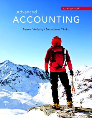 Advanced Accounting - Beams, Floyd A., and Anthony, Joseph H., and Bettinghaus, Bruce