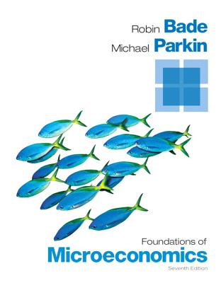 Foundations of Microeconomics - Bade, Robin, and Parkin, Michael