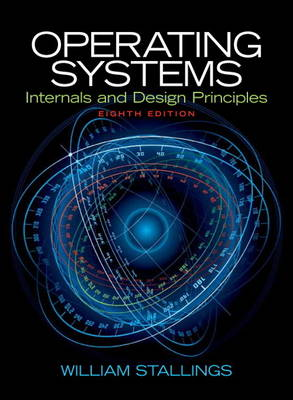 Operating Systems: Internals and Design Principles - Stallings, William