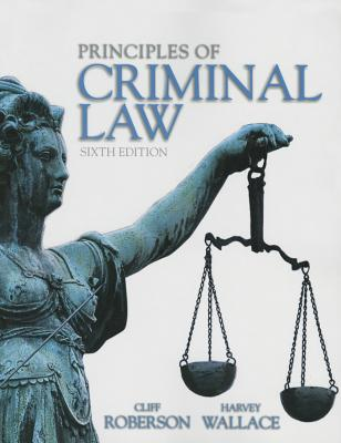 Principles of Criminal Law - Wallace, Harvey, and Roberson, Cliff